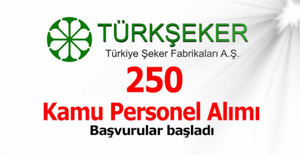 Türkiye Şeker Fabrikaları 250 Kamu Personel Alımı Başladı