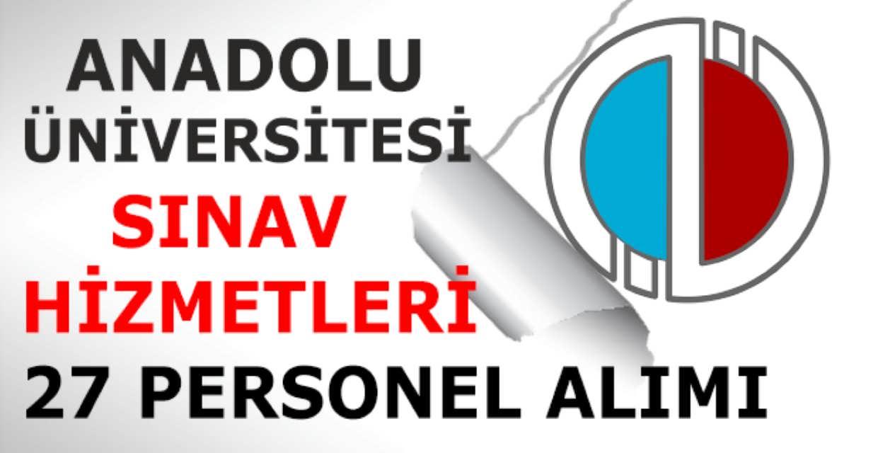 AÖF Anadolu Üniversitesi 27 Personel Alımı