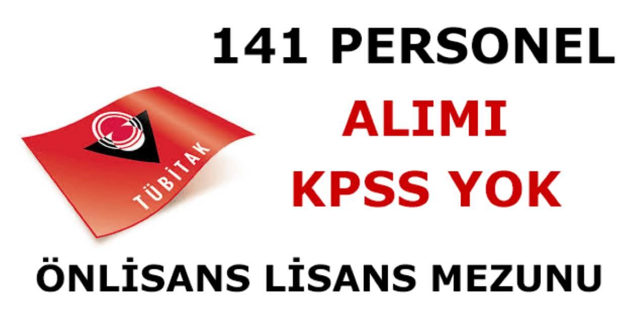 TÜBİTAK Ön Lisans ve Lisans Mezunu 141 Personel Alımı