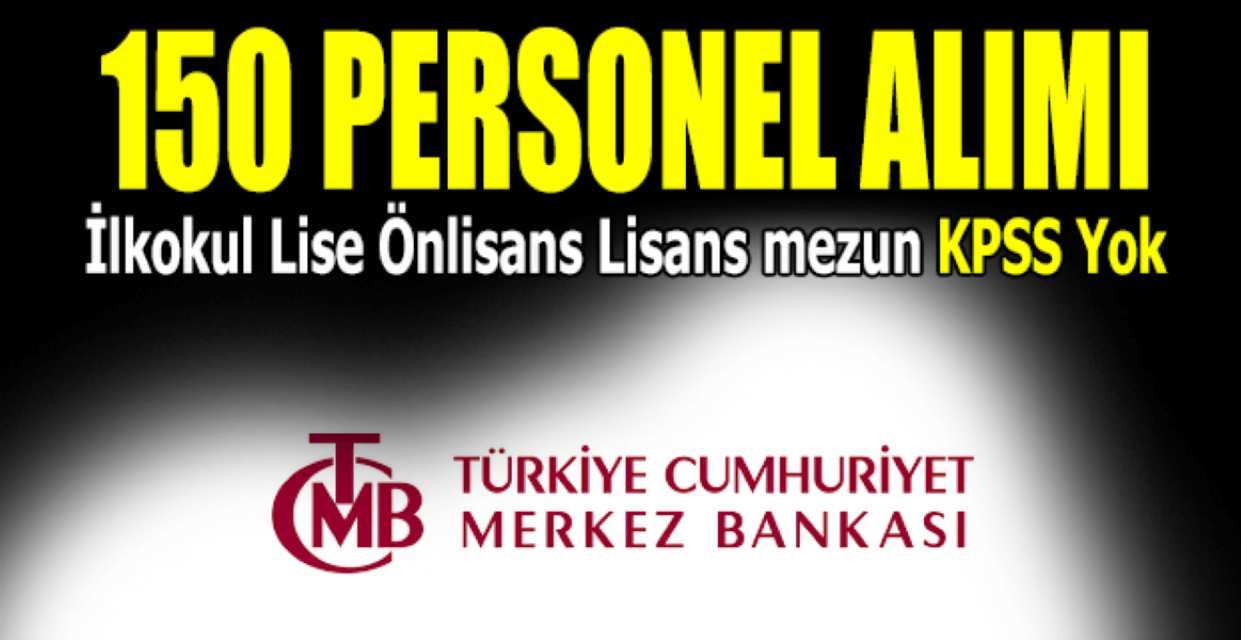 Türkiye Merkez Bankası 150 Personel Alımı