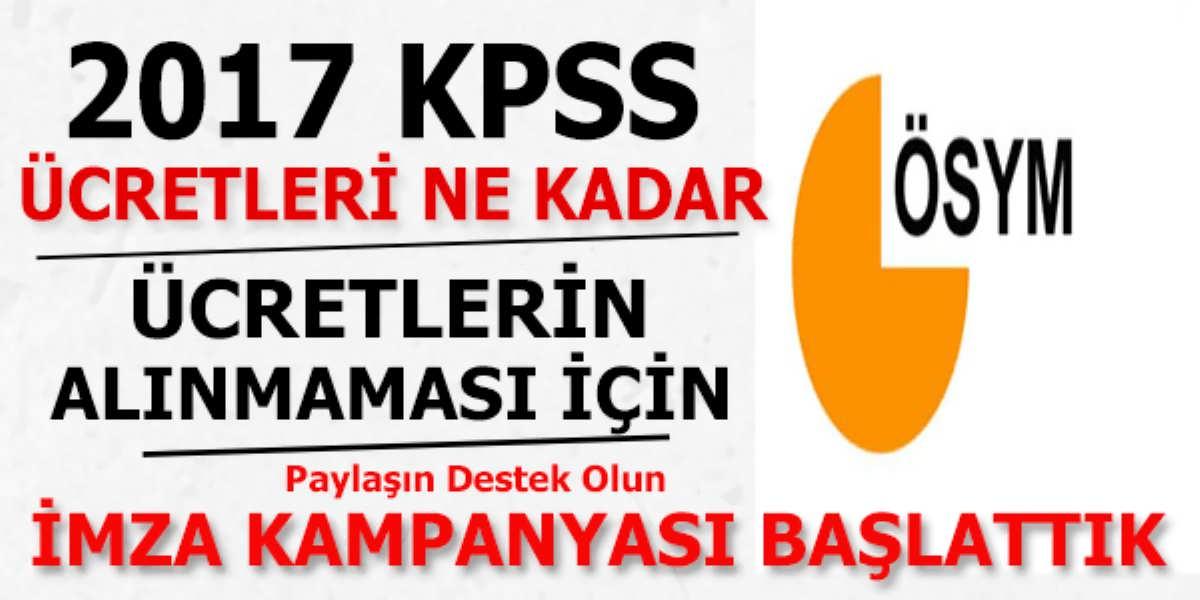 2017 KPSS Ücreti Alınmaması için İmza Kampanyası Başlattık