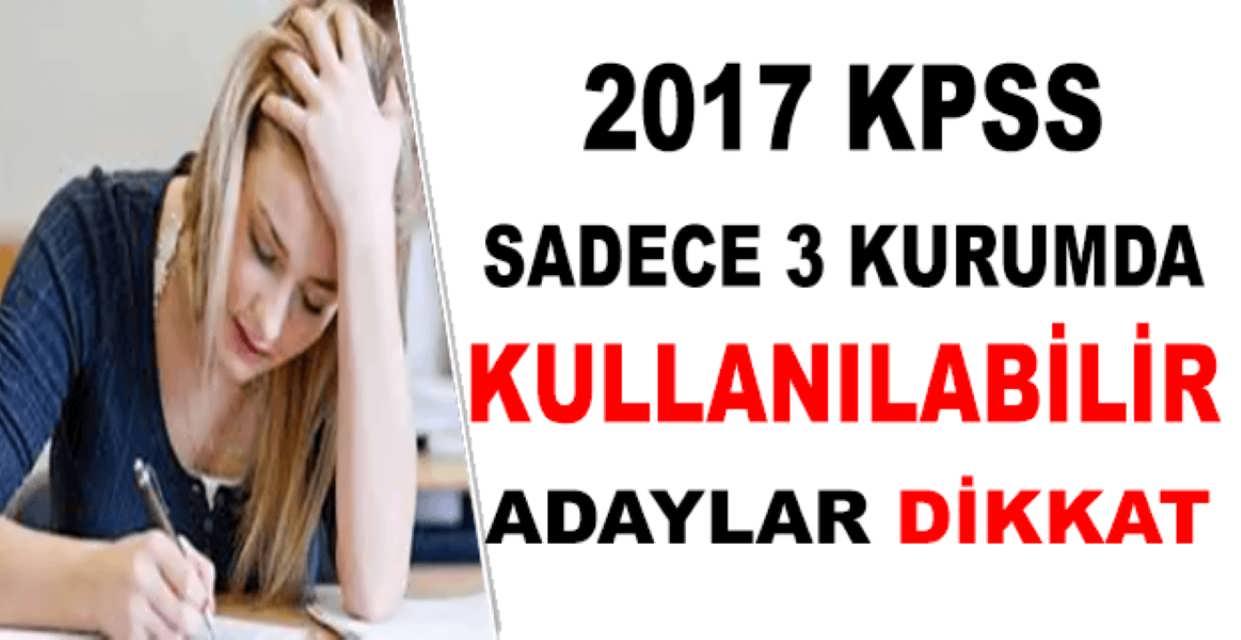 2017 KPSS Sınavı Sadece Üç Kurumda Kullanılabilir
