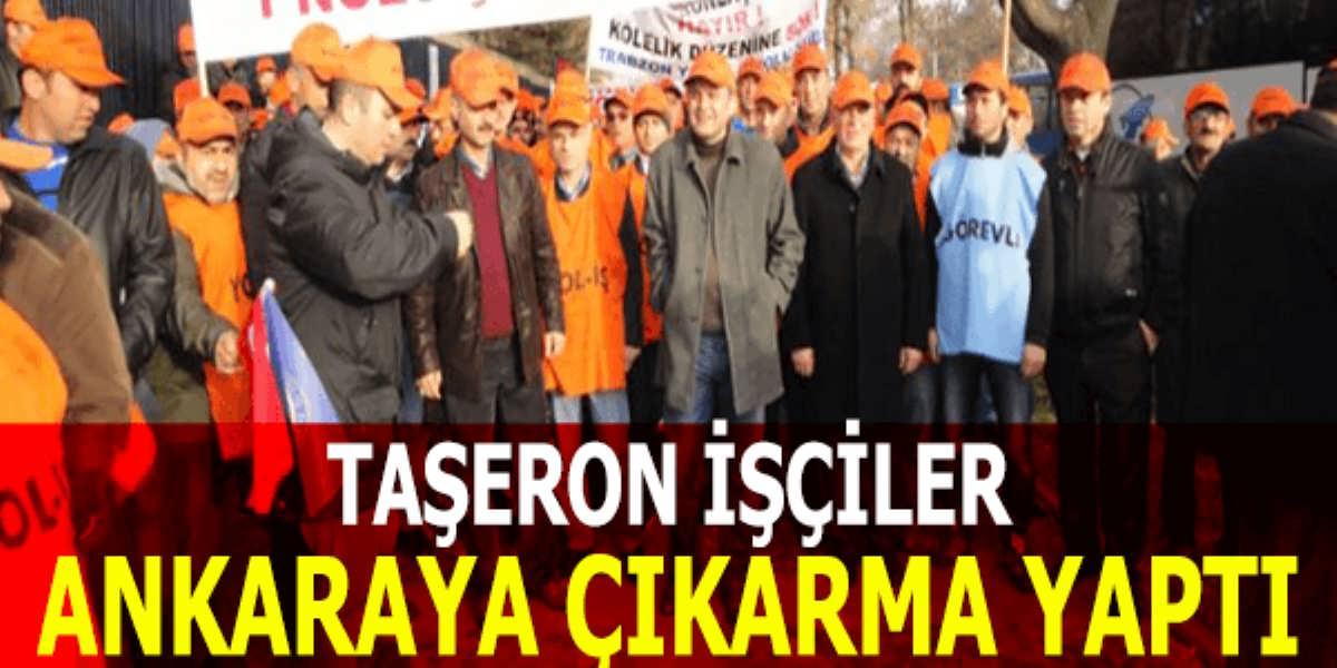 Taşeron İşçiler Ankara'ya Çıkarma Yaptı
