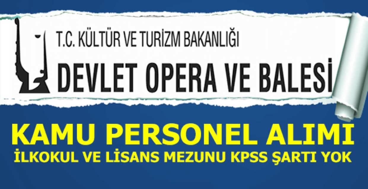 İzmir İstanbul Devlet Opera ve Bale Memur Alımı 2017