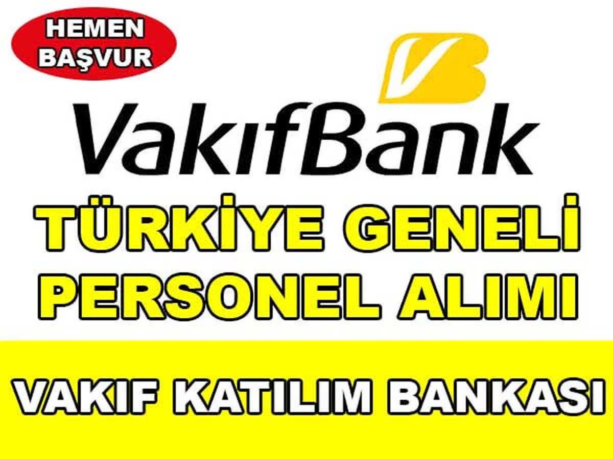 Vakıf Katılım Bankası Türkiye Geneli Personel Alımı