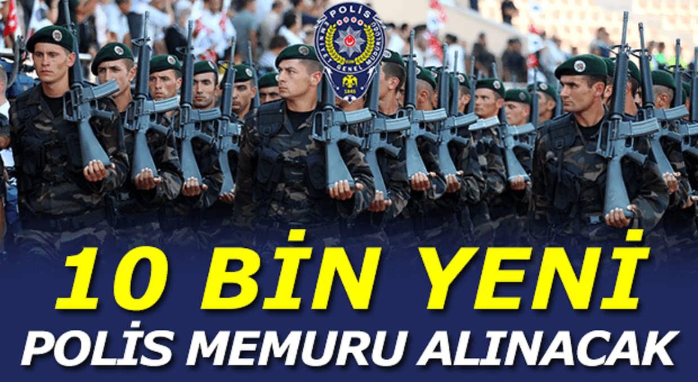 Bakan Açıkladı 10 Bin Yeni Polis Memuru Alınacak