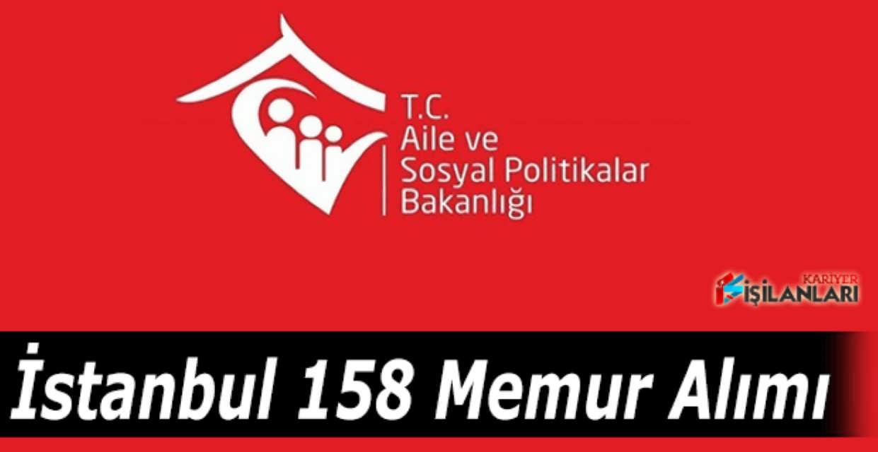 Aile Bakanlığı İstanbul 158 Memur Alımı 2017