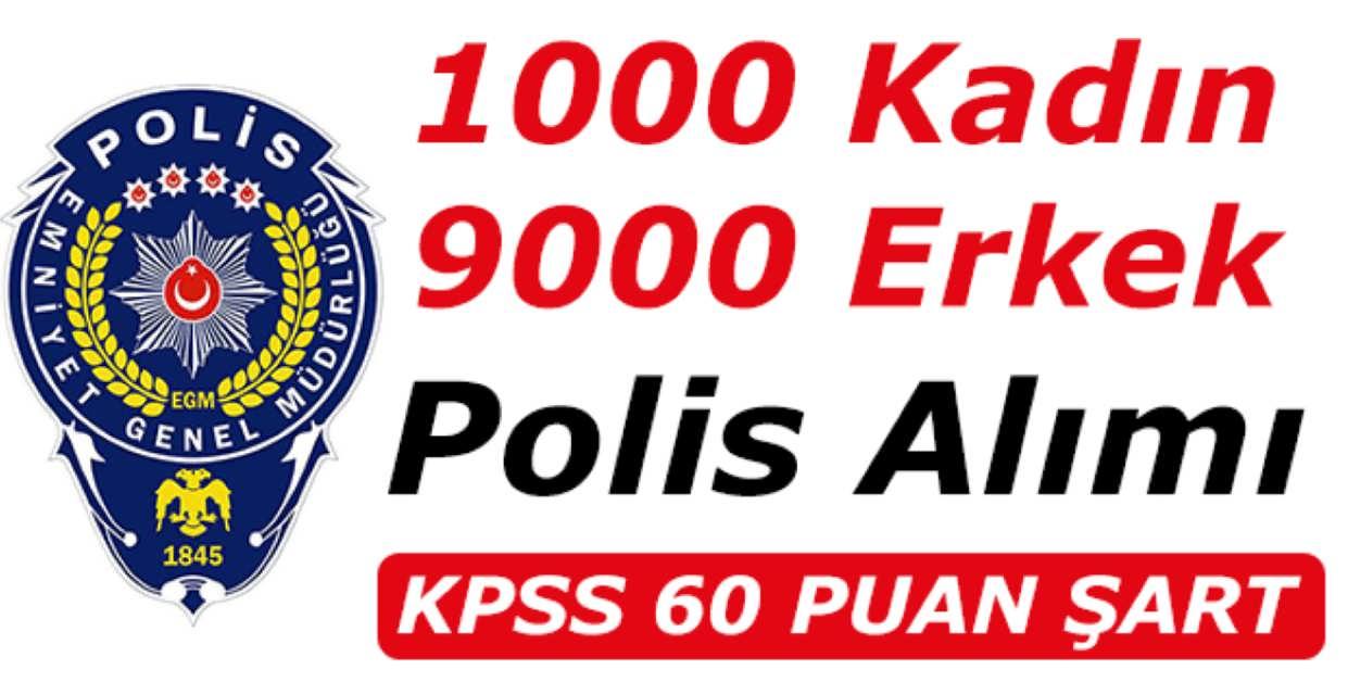 10 Bin Polis Memuru Alımı 2017