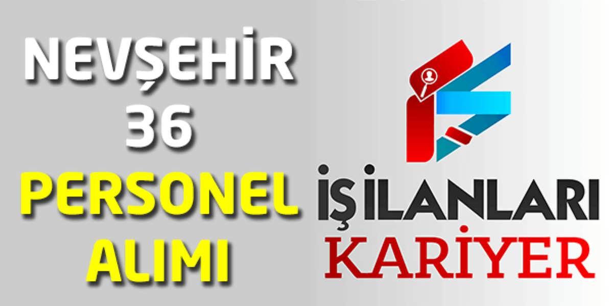 Nevşehir 36 Personel Alımı İş İlanları