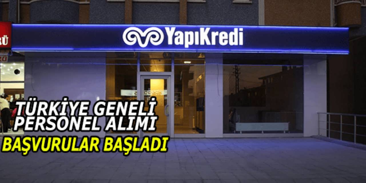 Türkiye Geneli Personel Alımı Yapı Kredi Bankası
