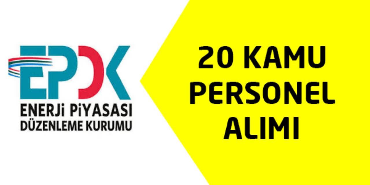 EPDK 20 Kamu Persoenli alımı İlanı Yayınlandı