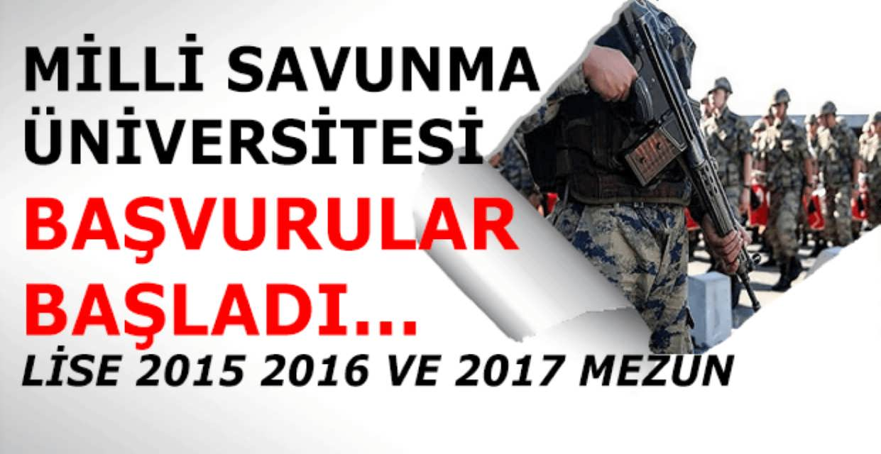 Milli Savunma Bakanlığı Üniversitesi Başvuruları Başladı