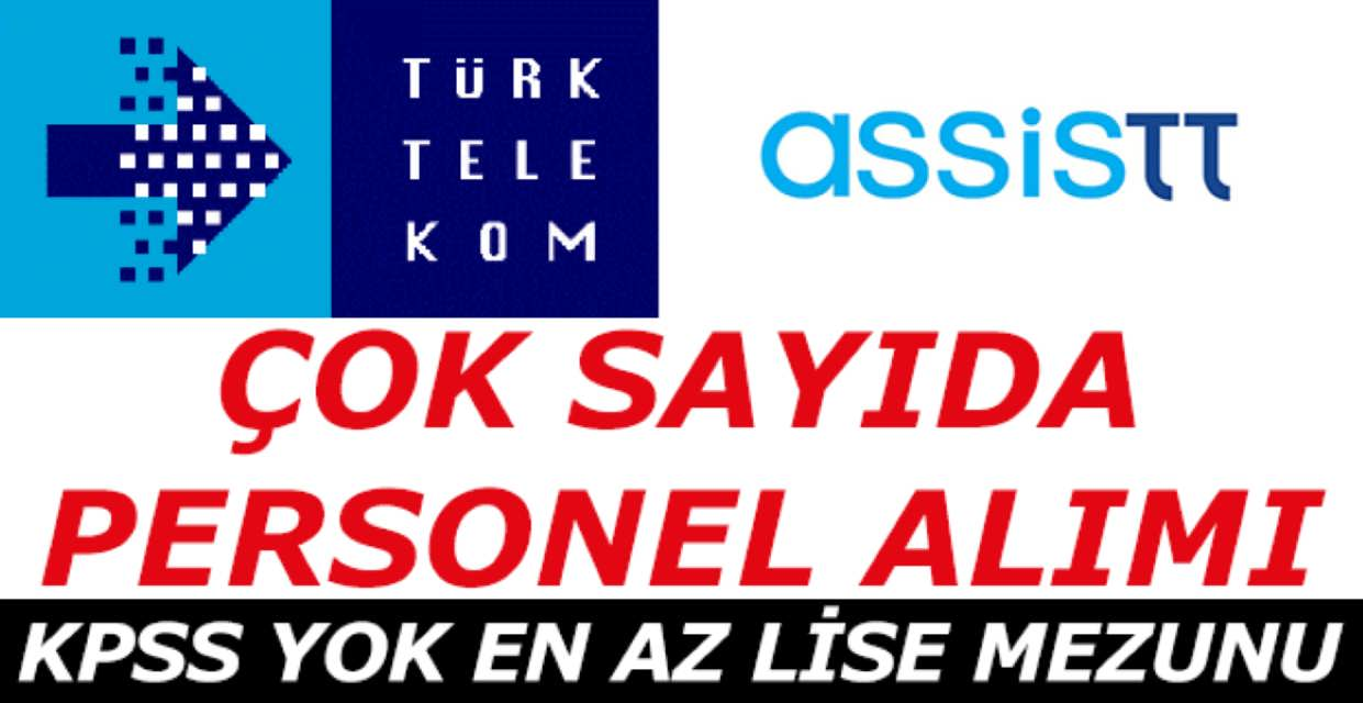 Türk Telekom Assist Lise Mezunu İş İlanları