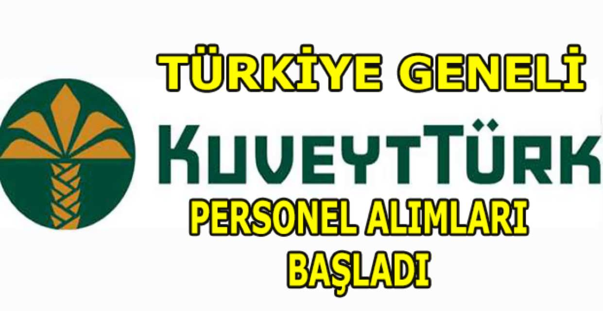 Kuveyt Türk Katılım Bankası Gişe Görevlisi Alımı 2017