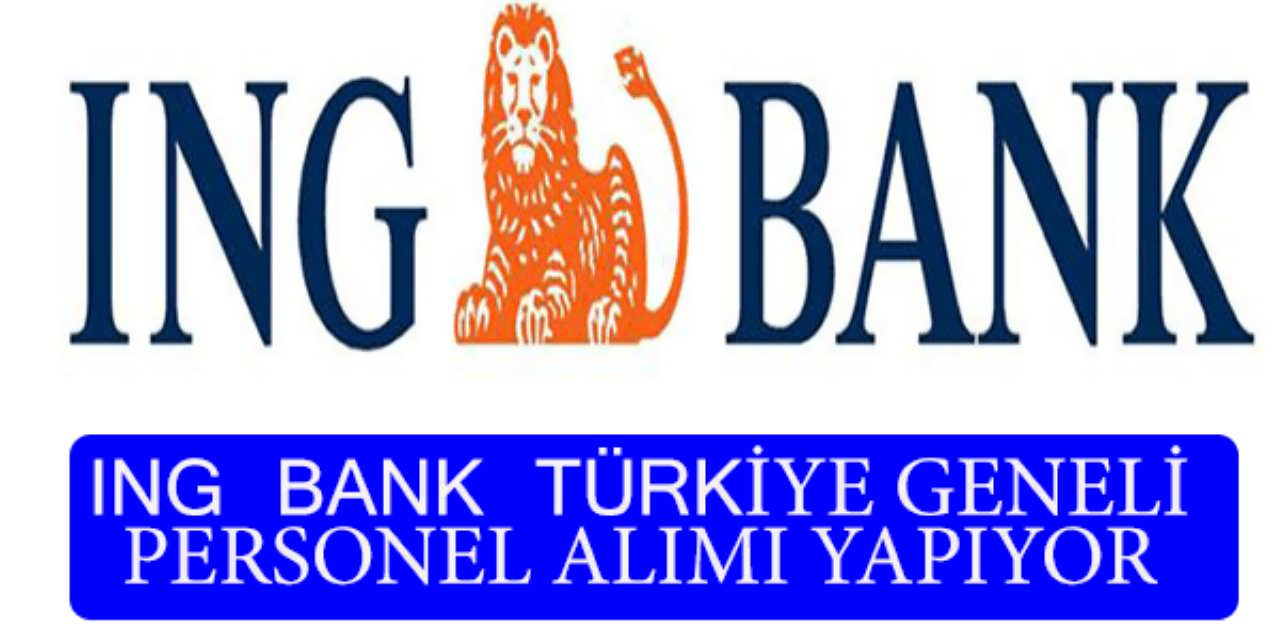 ING BANK Türkiye Geneli Personel Alımı