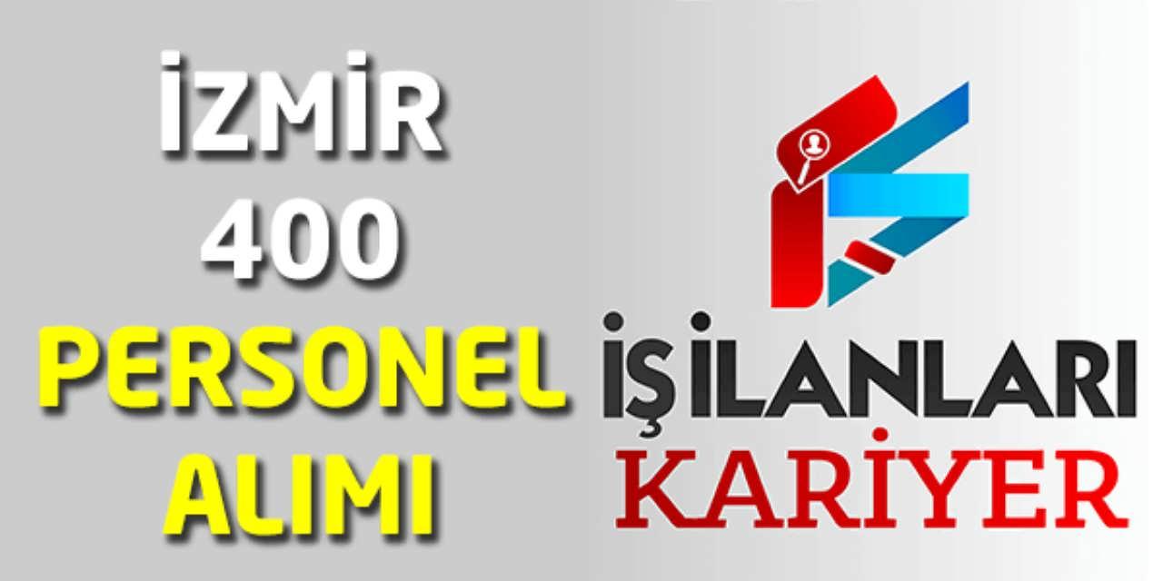 İzmir 400 Personel Alımı İlanları