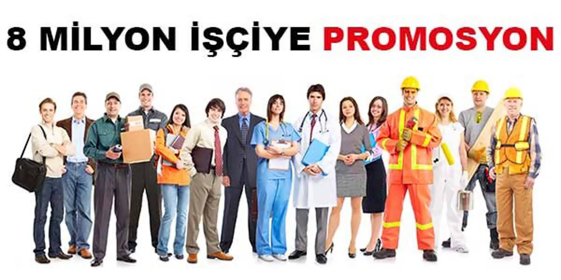 Hükümetten 8 Milyon İşçiye Promosyon Müjdesi