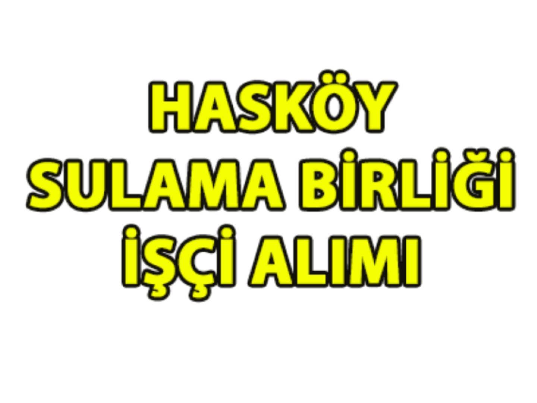 Hasköy Sulama Birliği İşçi Alımı 2017