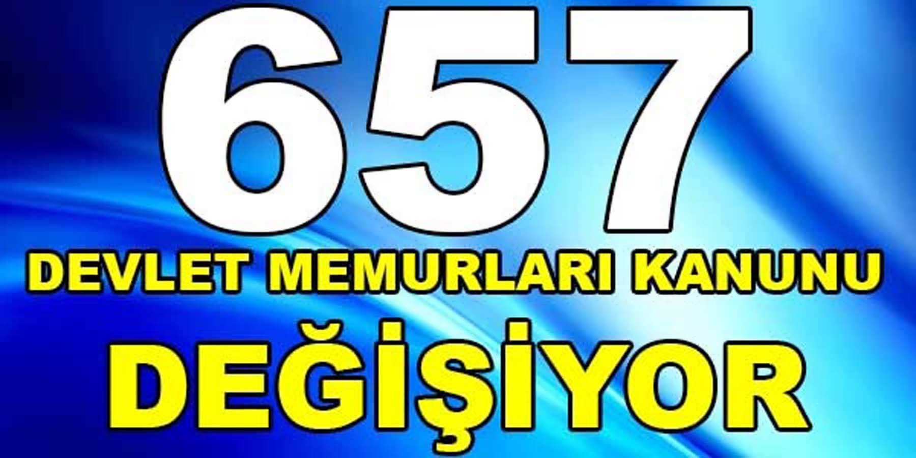 Devlet Memurlarının Çalışmasını Düzenleyen 657 Sayılı Kanun Değişiyor