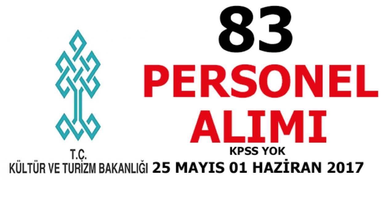 Kültür ve Turizm Bakanlığı 83 Personel Alımı 2017