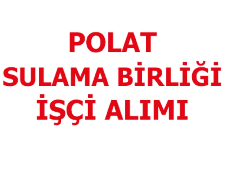 Polat Sulama Birliği İŞKUR İş İlanları