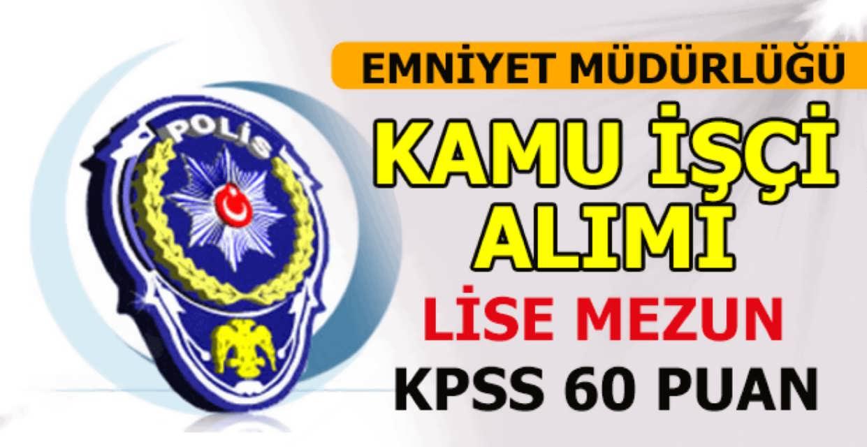 Emniyet Müdürlüğü Kamu İşçi Alımı Mayıs 2017
