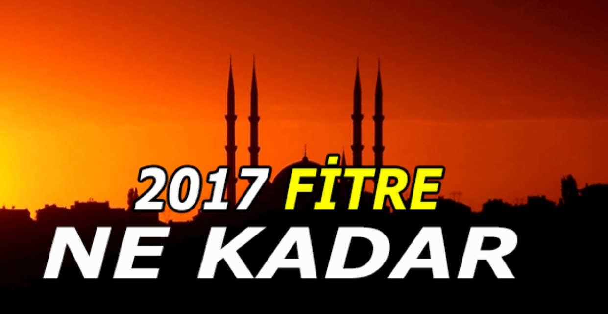 2017 Ramazan Fitresi Ne Kadar