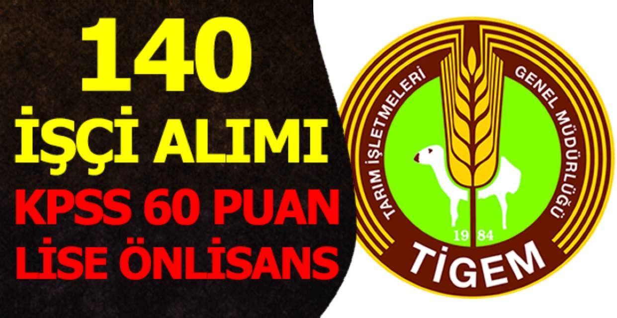 Tarım İşletmeleri Genel Müdürlüğü 140 İşçi Alımı