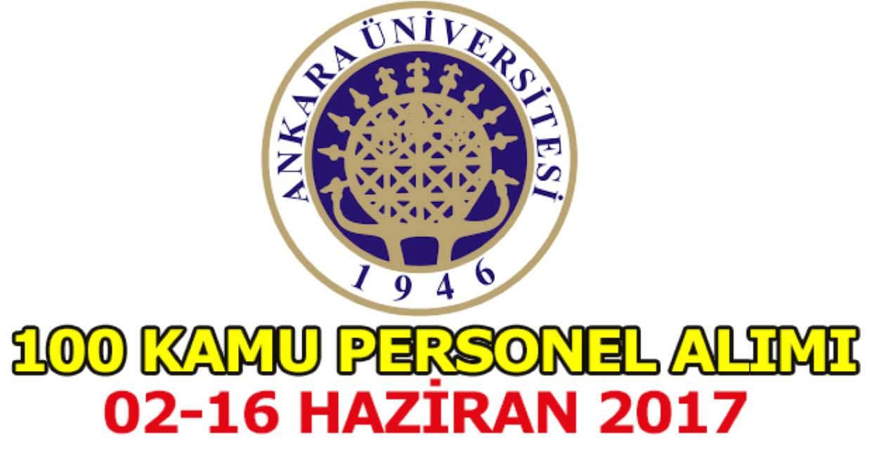 Ankara Üniversitesi 100 Kamu Personel Alımı Haziran 2017