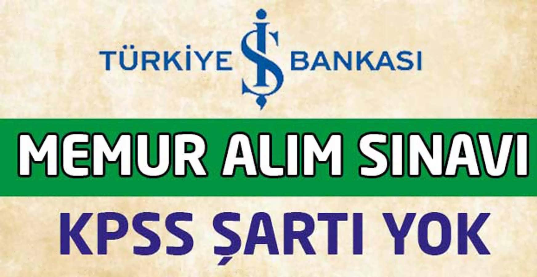İş Bankası Memur Alımı Haziran 2017