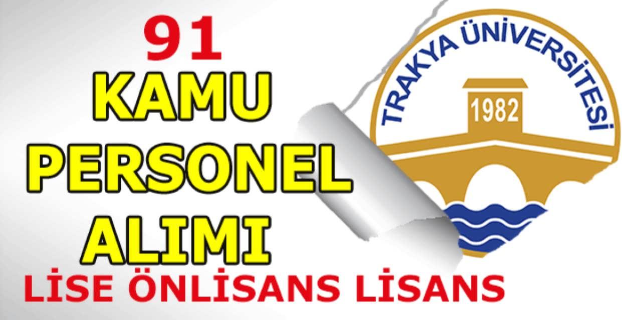 Trakya Üniversitesi 91 Personel Alımı Haziran 2017