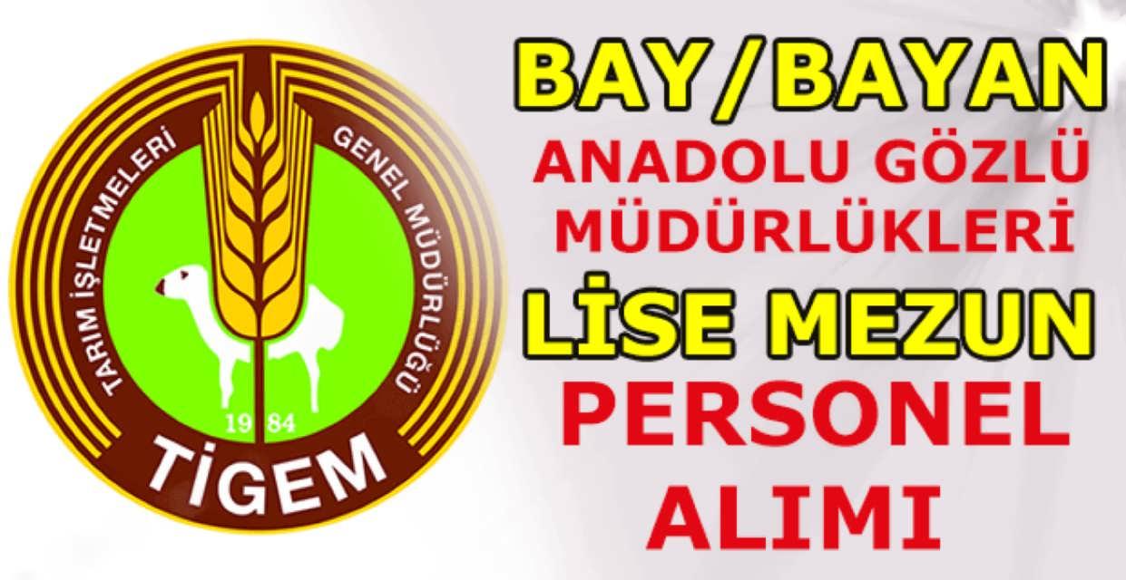 TİGEM Gözlü ve Anadolu Tarım İşletmeleri Müdürlükleri Personel Alımı
