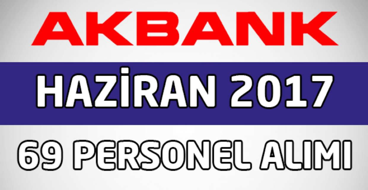 Akbank Personel Alımı Haziran 2017