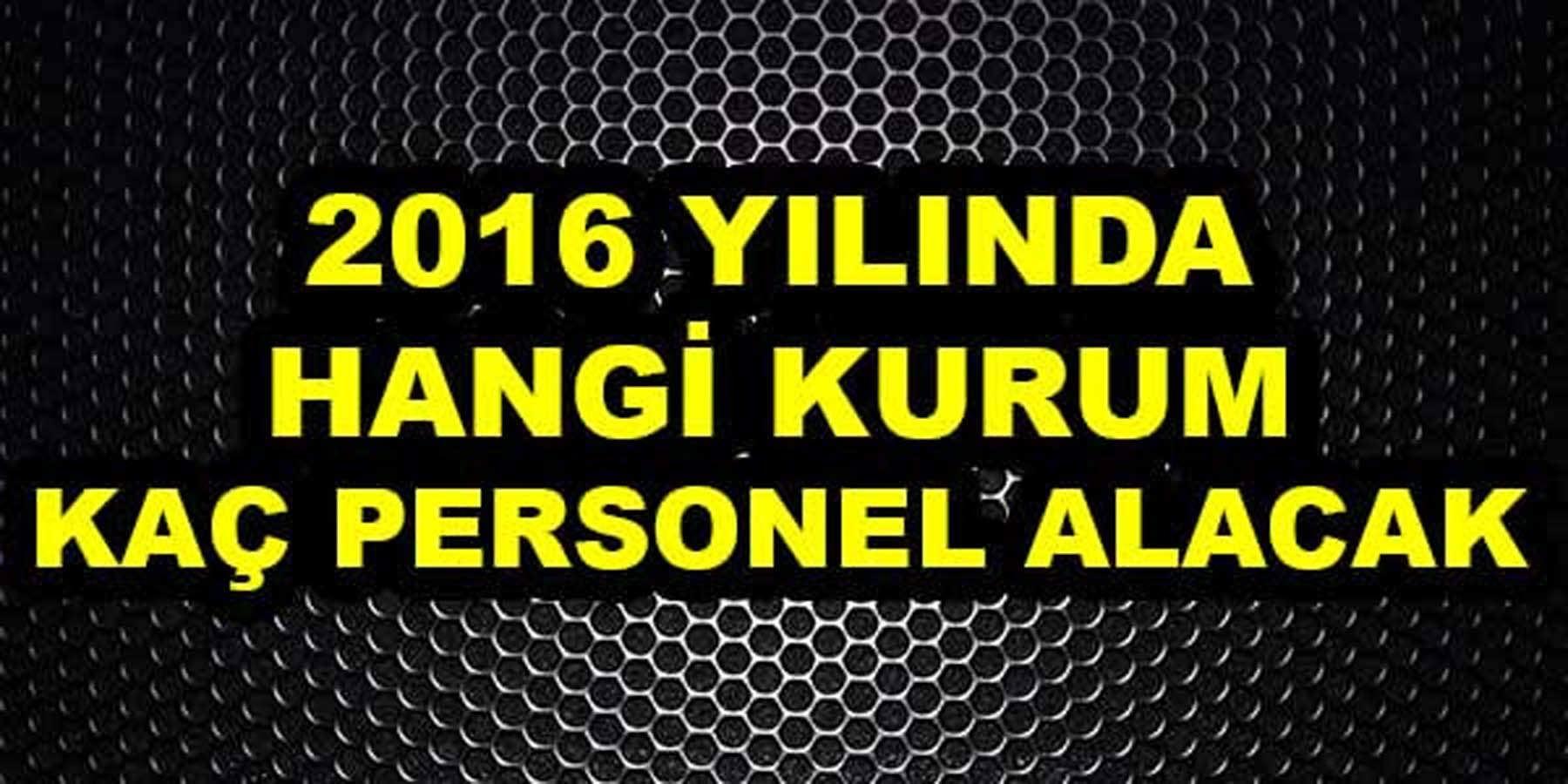 2016 Yılında Hangi Kurum Kaç Memur Alacak