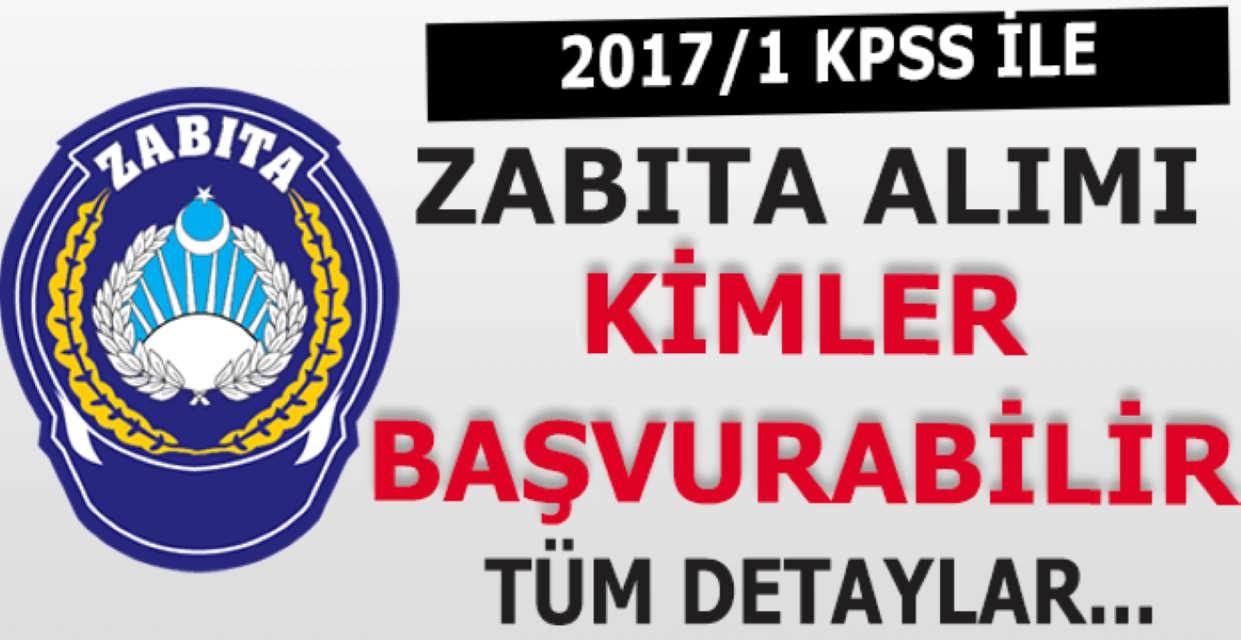 2017/1 KPSS ile Zabıta Alımına Kimler Başvurabilir