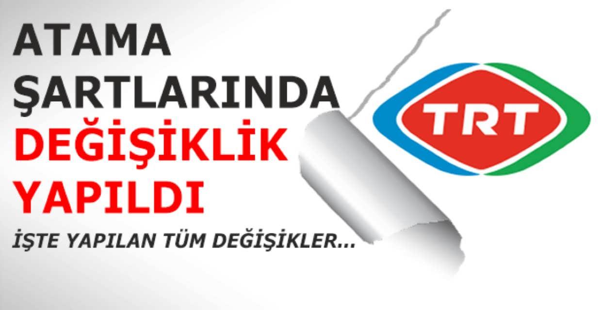 TRT'ye Atanma Şartlarında Değişiklik Yapıldı