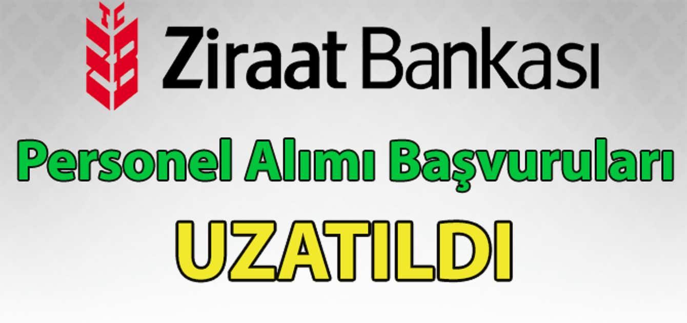 Ziraat Bankası Personel Alımı Başvuruları Uzatıldı