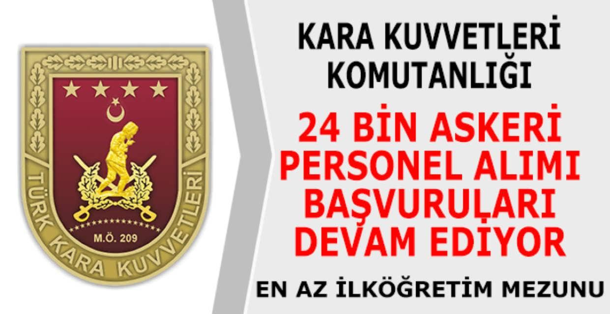 KKK 24 Bin Askeri Personel Alımı Başvurusu Devam Ediyor