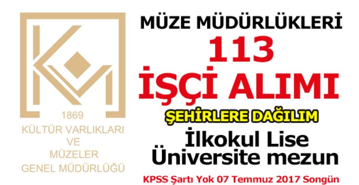Müze Müdürlükleri 113 İşçi Alımı