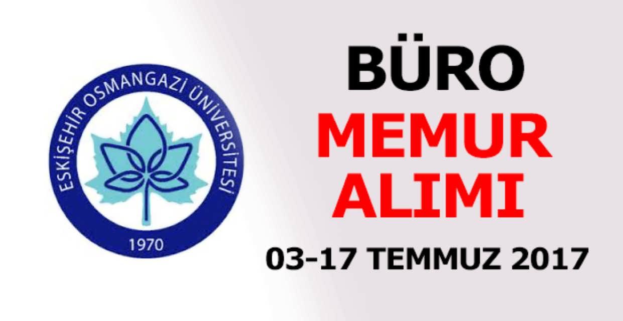 Eskişehir Osmangazi Üniversitesi 3 Büro Memur Alımı