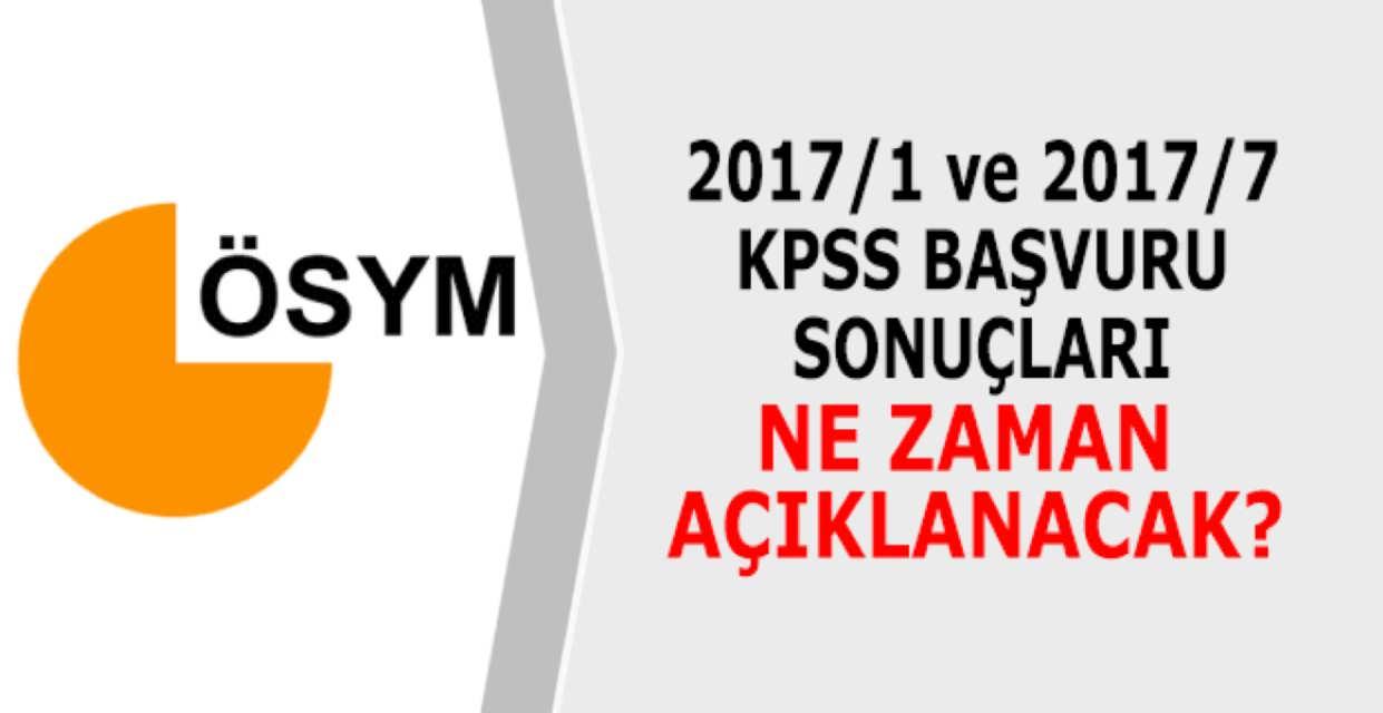 2017/1 ve 2017/7 KPSS Başvuru Sonuçları Ne Zaman Açıklanacak
