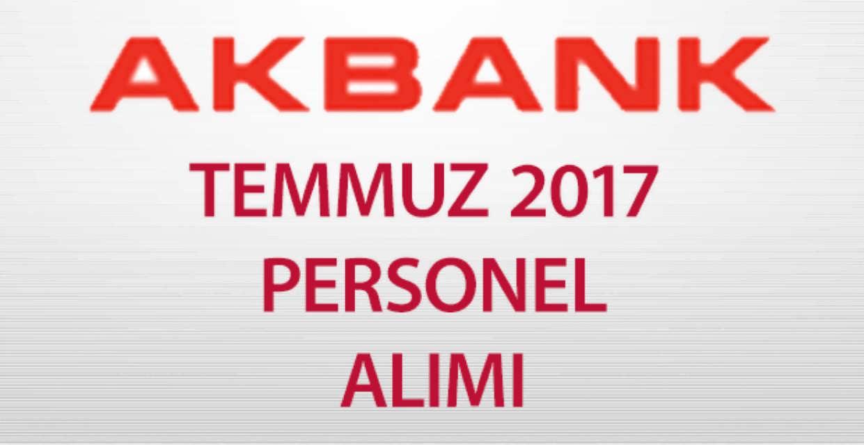 Akbank İş İlanları Temmuz 2017
