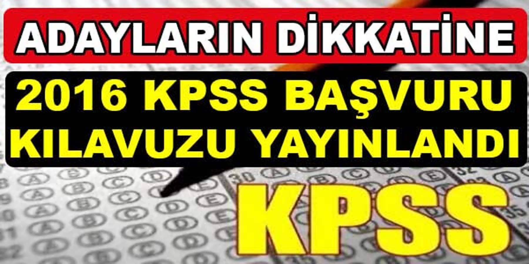 2016 KPSS Başvuru Kılavuzu Yayınlandı