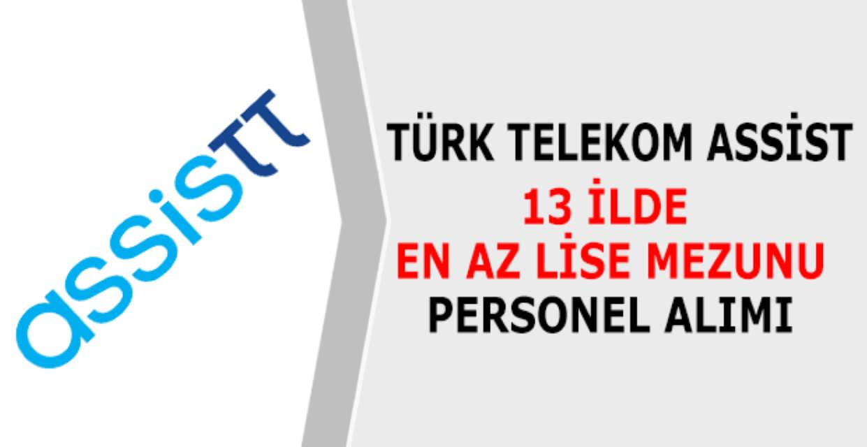 Türk Telekom Asist En Az Lise Mezunu İş İlanları