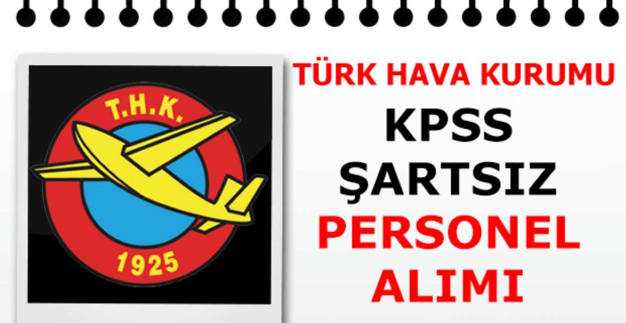 Türk Hava Kurumu KPSS Şartsız İş İlanları