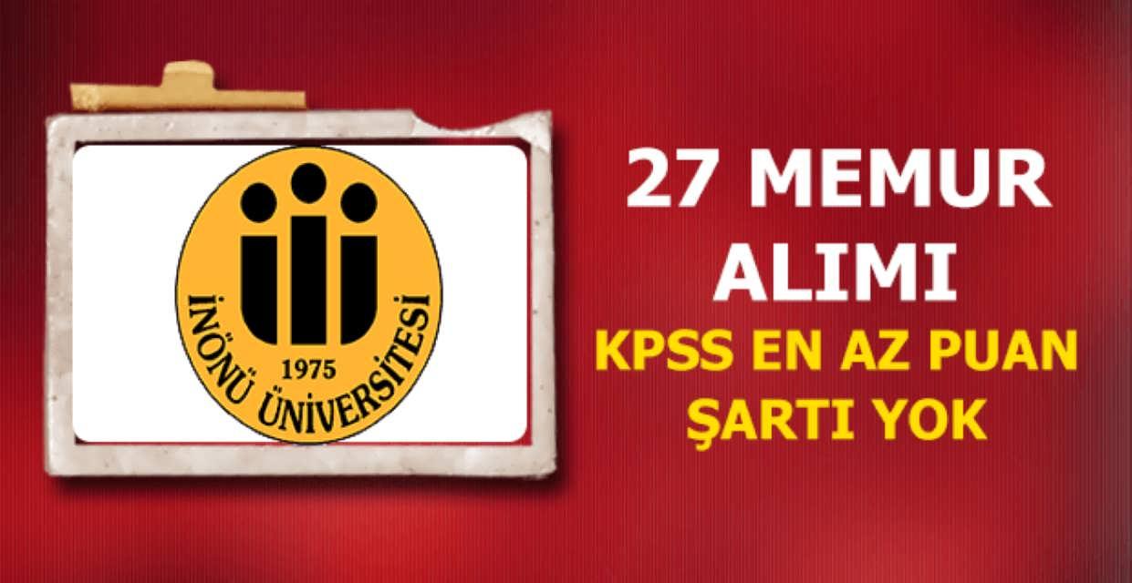 İnönü Üniversitesi 27 Memur Alımı
