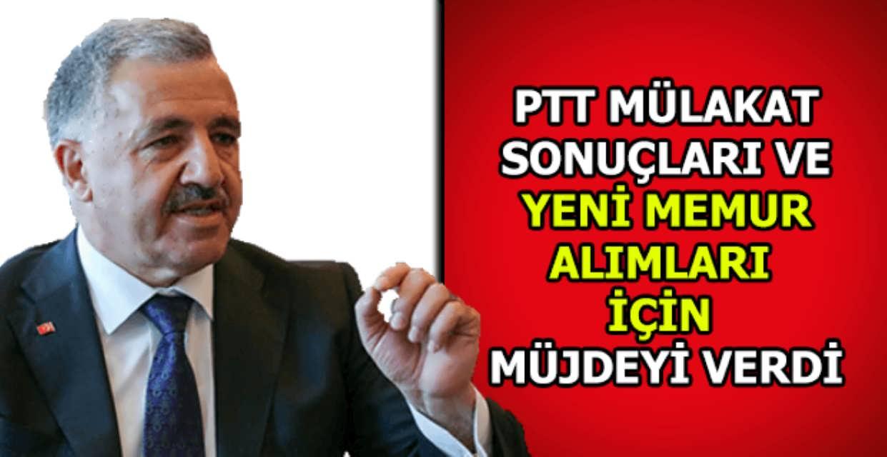 Bakan Arslan PTT Mülakatı ve Memur Alımı Hakkında Müjdeyi Verdi