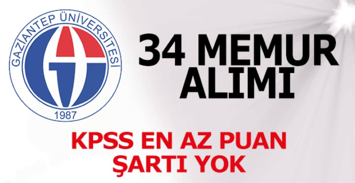 Gaziantep Üniversitesi 34 Memur Alımı