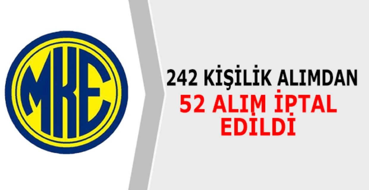 MKE Kurumu'nda 52 Alım İptal Edildi