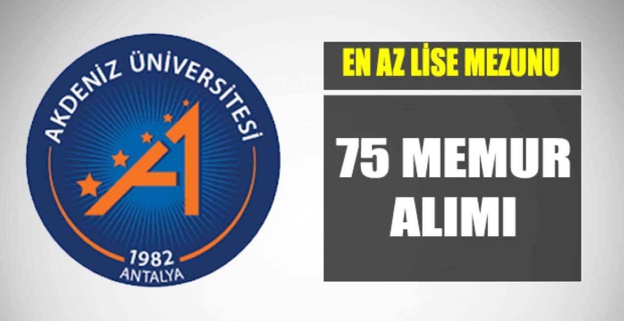 Akdeniz Üniversitesi 75 Memur Alımı